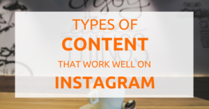 types of content that work well on instagram