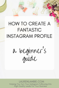 Something to try today: a simple guide to creating a fantastic Instagram profile, instagram for beginners, growing an instagram account, tips, guide, how to