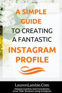 a simple guide to creating a fantastic instagram profile