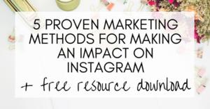 5 proven marketing methods for making an impact on instagram, tips, guide, instagram