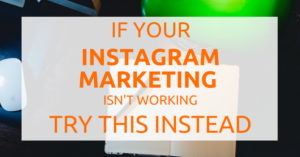 if your instagram marketing isnt working try this
