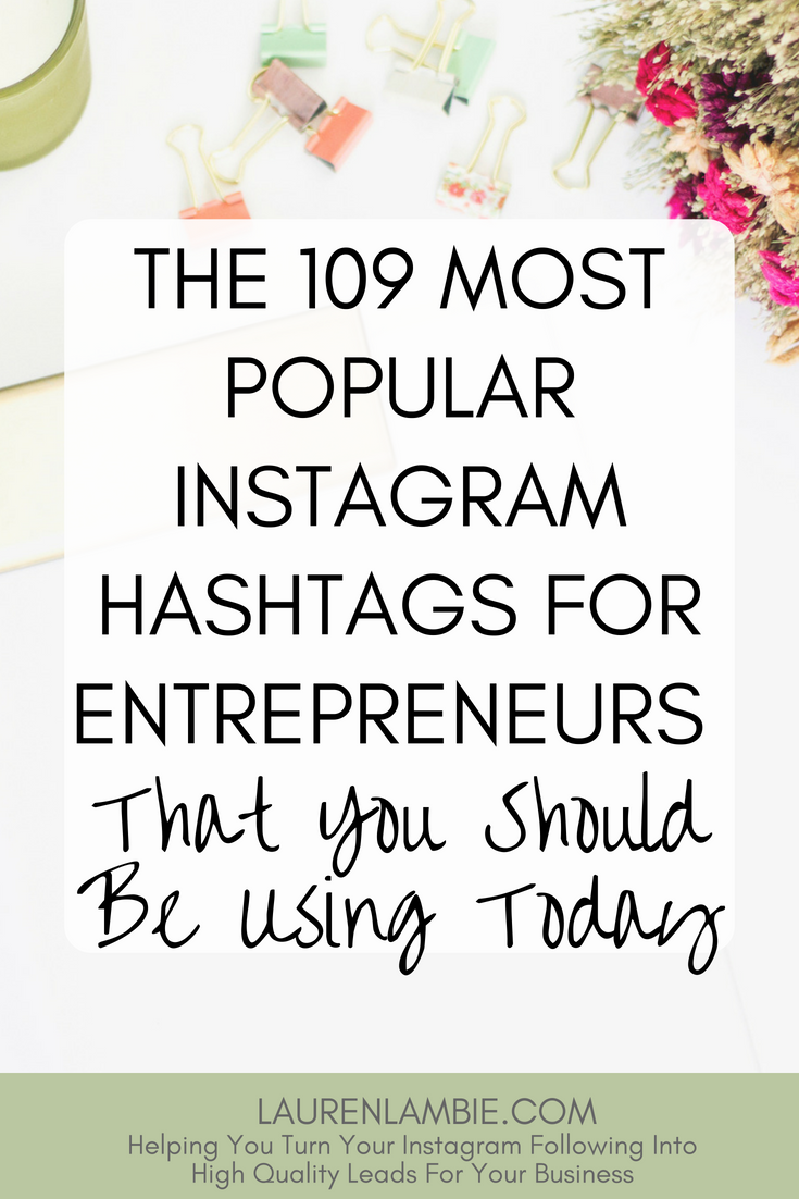 The best 109 instagram hashtags for entrepreneurs, growing an instagram account, social media, audience, customers, reach, strategies, tips, entrepreneurs