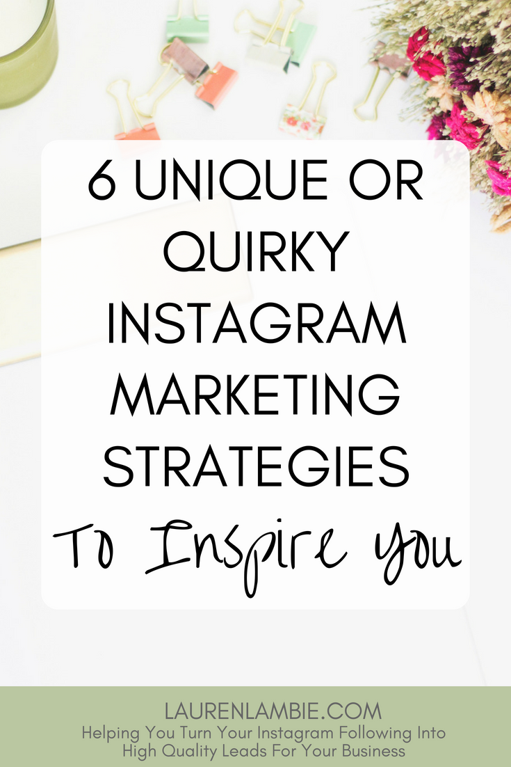 6 quirky instagram marketing strategies from companies big and small, to inspire you, growing an instagram following, generating sales from instagram, social media marketing