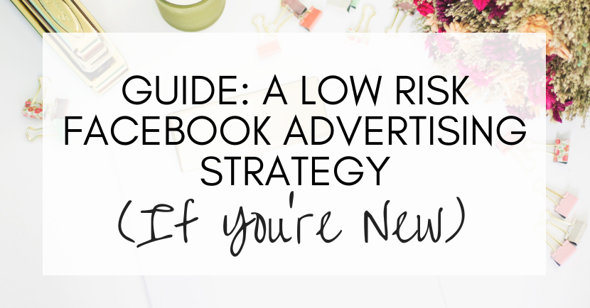 low risk facebook advertising strategy