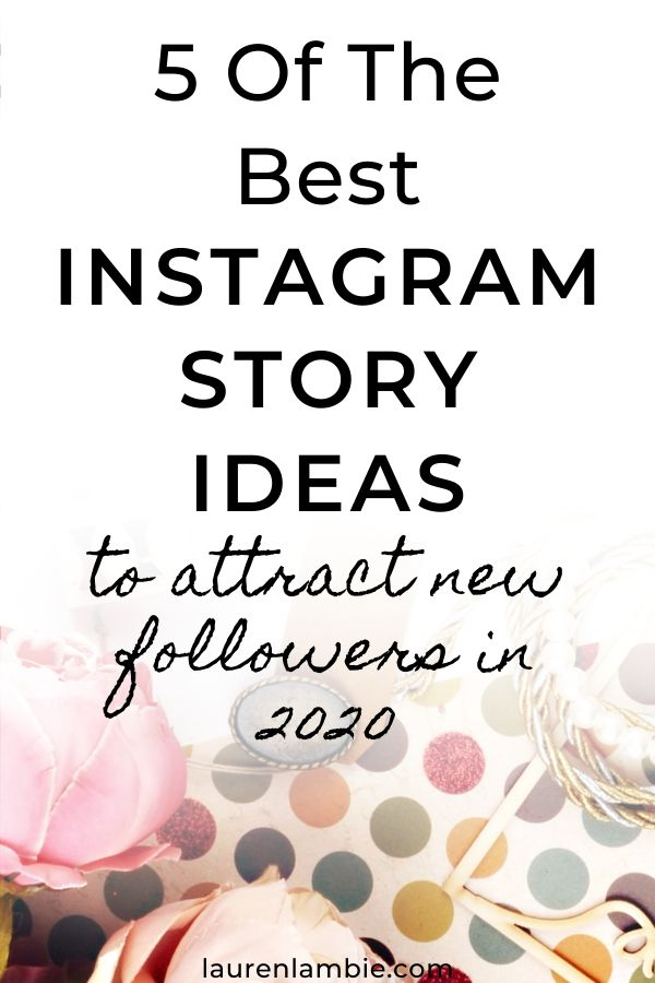 5 of the best instagram story ideas to attract new followers in 2020, for those who want to grow their instagram following and generate new business from this social media platform